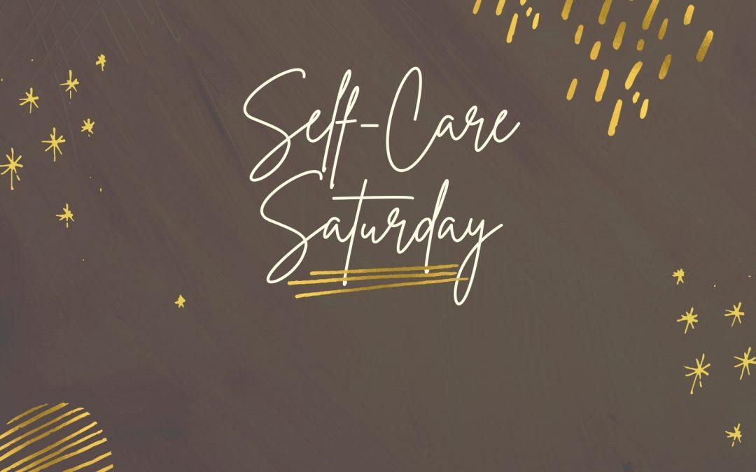 #SelfCareSaturday